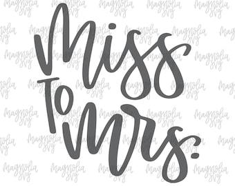 Miss to Mrs SVG File, Bride svg File, Wedding svg, Bride Tribe svg, Bachelorette Party Shirt svg Cut File, Cut File for Cricut Silhouette