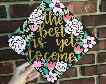 Graduation cap- painted graduation cap- custom graduation cap- floral custom graduation cap- custom graduation- painted- hand lettered- grad