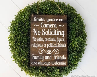 Smile, You're On Camera, No Soliciting, No Sales, Products, Flyers, Religious Or Political Ideals, Family and Friends Welcome | Door Sign