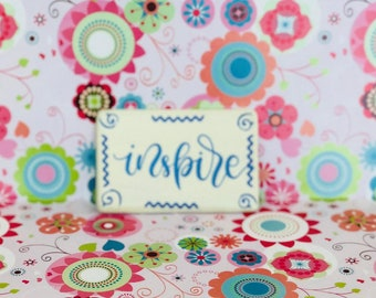 INSPIRE Magnet.   Beautiful to add anywhere!
