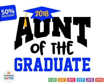 Aunt of the Graduate Svg School College Graduation Auntie Shirt Svg Cricut Silhouette Cuttable Printable Iron on Transfer Image Jpeg Png Dxf