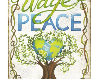 Wage Peace - original art print