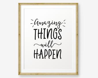 Amazing things will happen, Typography Poster, Inspirational Print, Motivational Wall Art, Scandinavian print