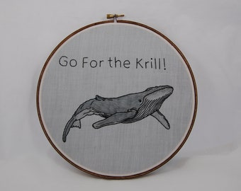 Go For the Krill Embroidered Hoop Art