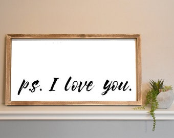 P.S. I Love You - Farmhouse / Rustic Bedroom Sign