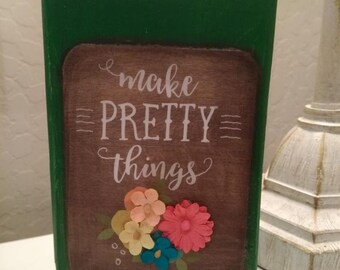 Make Things Pretty Sign