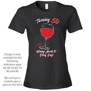 50th Birthday Shirt for Her, 50th Birthday Shirts for Women, Fiftieth Birthday Gifts, Wine T-Shirt