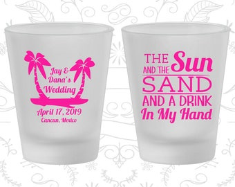 The Sun and the Sand and a Drink in my Hand, Frosted Shot Glasses, Tropical Wedding, Beach Wedding, Frosted Glassware (450)