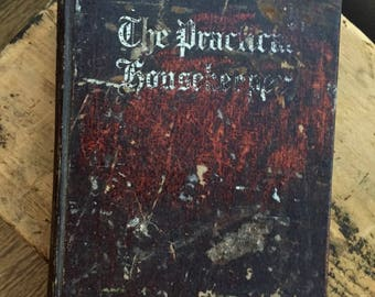 1898 The PRACTICAL HOUSEKEEPER and Cyclopedia of Domestic Economy, Antique Housekeeping Book, Keeler & Kirkpatrick, Rare Collectible Book