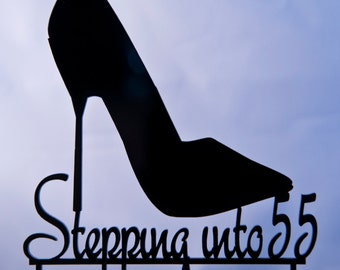 Stepping into 55 Birthday Cake Topper- Stepping  cake topper - stiletto high heel shoe cake topper - birthday cake topper