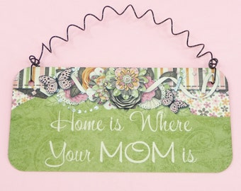 SIGN Home Is Where Your Mom Is | Metal Home Office Gift Holiday Birthday Mothers Day Decor Valentines Day | Butterfly Flowers Paisley