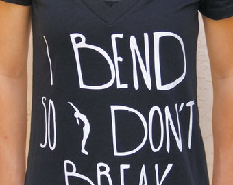 I Bend So I don't Break - VNECK - Women's Yoga Shirt - Yoga Shirt -Yoga Top - Yoga Clothes - Women's Yoga Tops - Women's Yoga Clothes