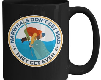Narwhals don't get mad they get even   funny narwhal mug