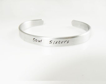 soul sisters bracelet, hand stamped cuff, personalized jewelry, gift for a friend, graduation gift, engraved cuff, metal bracelet