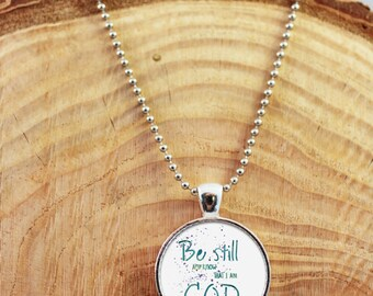 Psalm 46:10 Jewelry Pendant Necklace, Be still and know that I am god, Bible verse pendent, Bible verse Jewelry, Bible verse necklace Silver