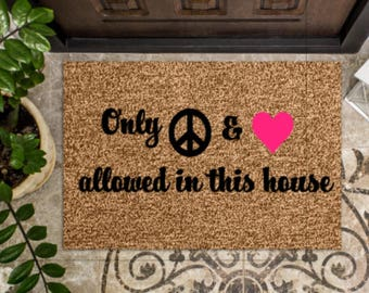 Only Peace & Love Allowed In This House - Custom Door Mat