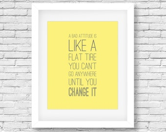 A Bad Attitude is Like a Flat Tire-Yellow and Grey quote print, yellow printable inspirational typography print, yellow wall art