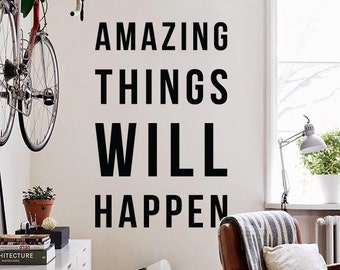 Amazing things will happen, Large Inspirational Wall Quote Typography Wall Decal Positivity Wall Letters WAL-2301