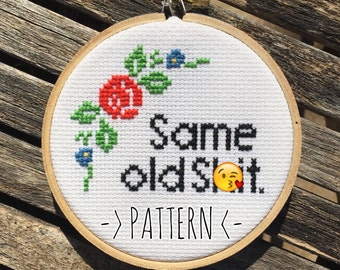Same Old Shit - Mature Cross Stitch Pattern - Instant Download