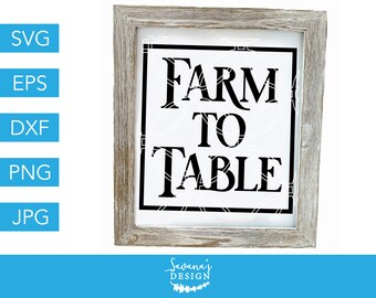 Farm to Table SVG, Farmhouse SVG, Kitchen SVG, Farm Sign Svg, Farm Svg, Svg, Svg Files, Svg Files for Cricut, Farm Fresh Svg, Cricut Designs