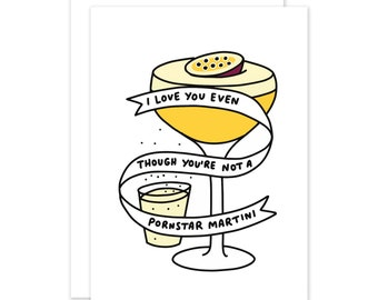 I Love You Even Though You're Not A Pornstar Martini Card by Veronica Dearly - Funny Card - Anniversary - Valentines Card - I Love You Card