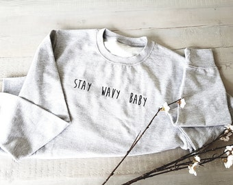 STAY WAVY BABY Relaxed Fit Sweatshirt (multiple colour options)