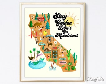 Stay Golden - Golden State Killer - California Illustrated Murder Map - My Favorite Murder - SSDGM - Art print - Dirty Lola