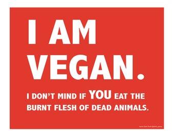 I AM VEGAN - Arrogant Vegan Digotal Print