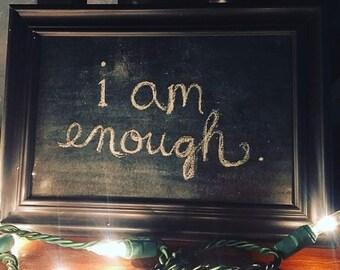 I Am Enough 4x6 framed handmade boho print