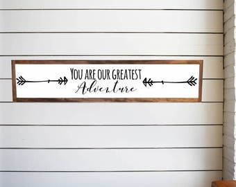 You are our greatest adventure wood sign rustic, Nursery Arrow Hipster Sign Framed Sign, Wall Decor, Rustic Framed Quote Childs Room #79