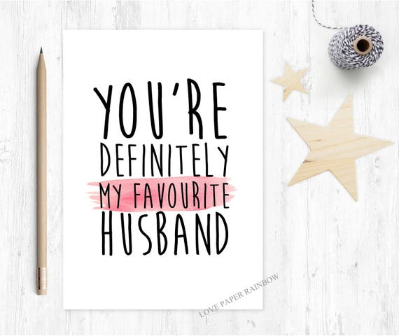 funny anniversary card, funny valentines card, funny husband card, husband birthday card, you're definitely my favourite husband