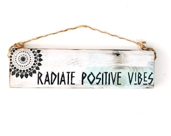 Radiate Positive Vibes sign Hippie/boho/gypsy/anthropologie/urban outfitters/wholesale available