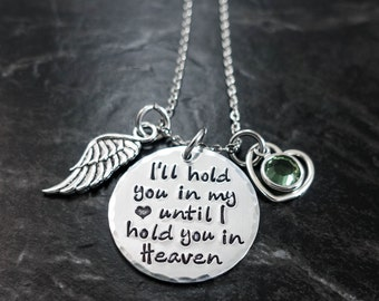I'll hold you in my heart until I hold you in heaven / Miscarriage Jewelry / Infant Loss Necklace / Memorial Jewelry / Remembrance