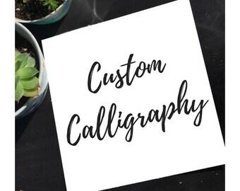 Custom Calligraphy Hand Lettering Handmade to Order