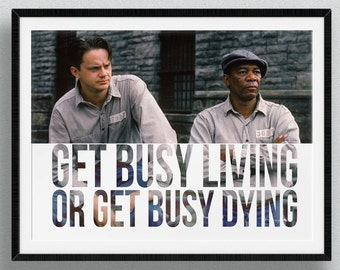 The Shawshank Redemption - Get Busy Living Or Get Busy Dying Tim Robbins Morgan Freeman Inspirational Quote Movie Print Motivational Poster