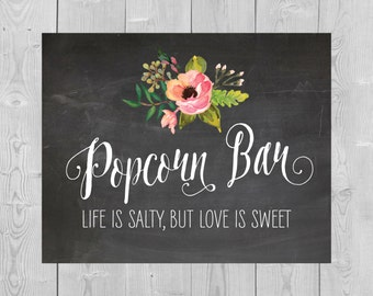 Printable Popcorn Bar Sign - 5x7 8x10 Dessert Toppings Life Is Salty, But Love Is Sweet Chalkboard Rustic Flowers Pink Watercolor Wedding