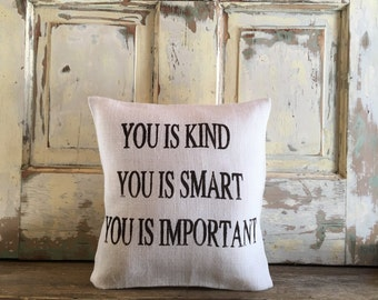 Burlap Pillow - 'You is Smart, You is Kind, You is Important' pillow | The Help pillow | Baby Shower Gift | Nursery pillow | Baby pillow |