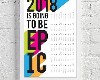EPIC 2018 CALENDAR / 11x17 Wall Art Print