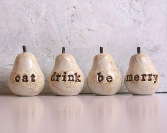 Christmas gift for her /  eat drink be merry ...Four handmade clay pears decor  / hostess gift / gift for women