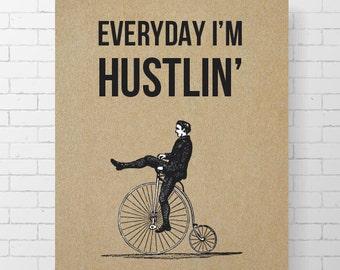 "INSTANT DOWNLOAD - Everyday I'm Hustlin' - 8"" x 10"" Digital Art Print"