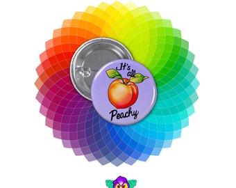 "Its All Peachy Pin - 1 1/4"" Original Artwork Pin-back Button"