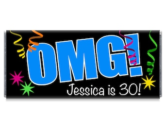 Set of 12 - OMG 30th Birthday Personalized Candy Bar Wrappers - 30th, 40th, 50th, 60th Birthday Party Favors