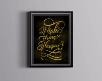Make It happen (motivational calligraphy poster)