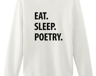 Poetry Sweater, Eat Sleep Poetry sweatshirt Mens Womens Gifts - 1317