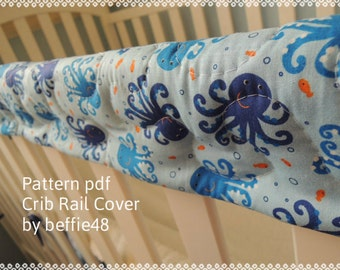 PATTERN, Super Simple Crib Rail Cover, Velcro fastened style, Instant Download Tutorial pdf.