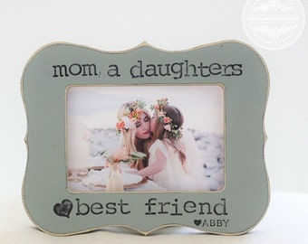 Gift for Mother Mom Personalized Frame 'Mom a Daughters Best Friend' Gift for Mom Mother from Daughter