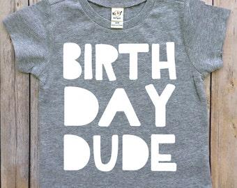 boys birthday shirt, birthday tee, birthday dude, the dude, first birthday shirt, 2nd birthday, 3rd birthday, 4th birthday, boys shirt, dude