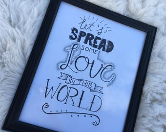 Let's Spread some Love in this World 8.5x11in frame