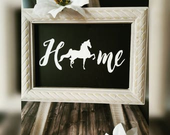 "Saddlebred ""Home"" Sign"