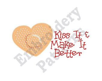 Kiss It & Make It Better - Machine Embroidery Design